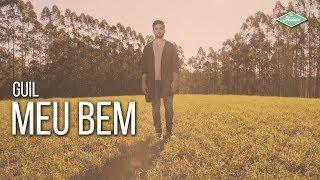 Baixar Guil - Meu Bem (Videoclipe Oficial)