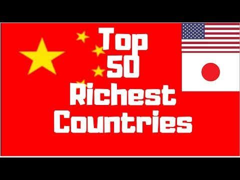 Top 50 Richest Countries In The World 2018