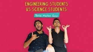 Engineering Students Vs Science Students: Basic Maths Quiz | Ok Tested