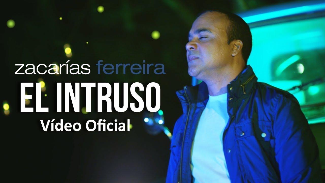 Download Zacarías Ferreira - El intruso (Vídeo Oficial, ESTRENO)