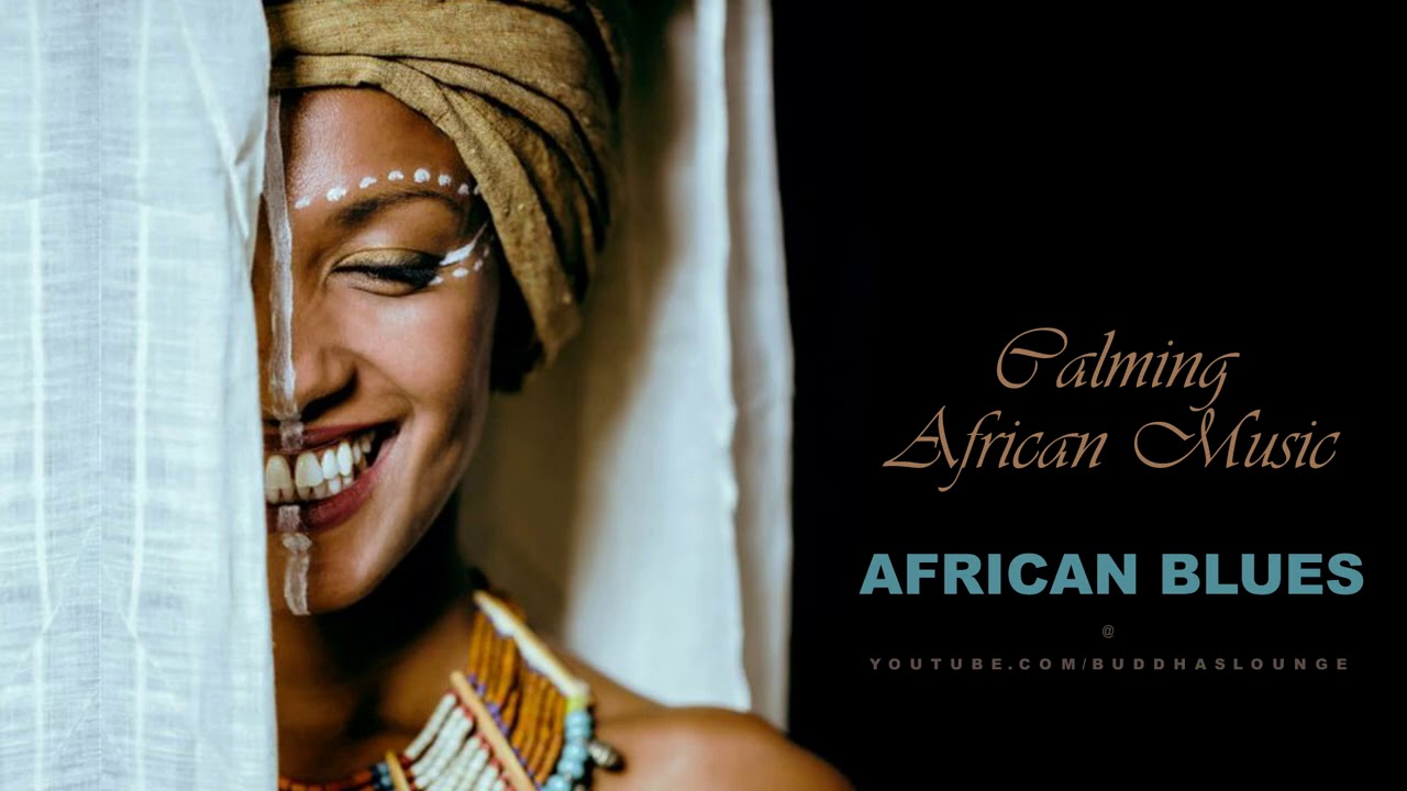 African Blues | Calming African Music