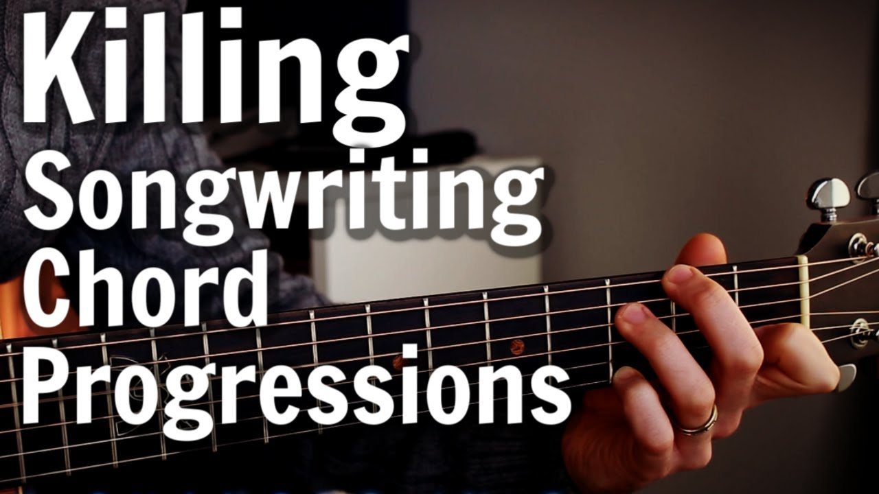 15 Chord Progressions Great for Songwriting