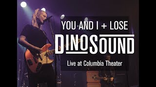 DinoSound - You and I + Lose live at Columbia Theater Berlin