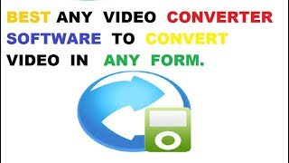 Video TOP BEST ANY VIDEO CONVERTER SOFTWARE TO CONVERT VIDEO TO ANY FORMATE download MP3, 3GP, MP4, WEBM, AVI, FLV Maret 2018