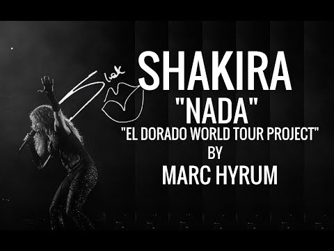 "Shakira ""Nada"" El Dorado World Tour Project""  Restored DVD Edition"