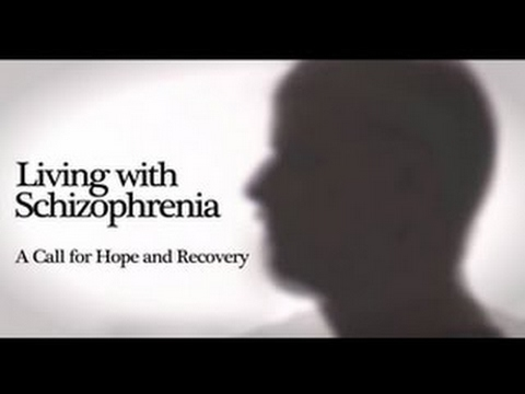 HEALTH DOCUMENTARY: Living With Schizophrenia: A Call For Hope and Recovery