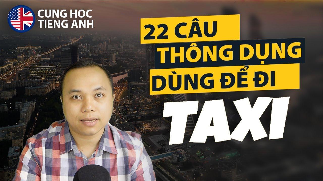 22 câu tiếng Anh ai cũng cần phải biết khi đi Taxi