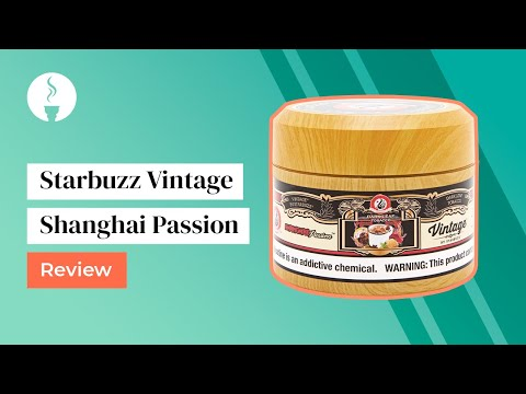 Starbuzz Vintage Shanghai Passion Review