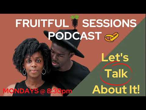 Processing the Shooting of Jacob Blake| Fruitful Sessions - Episode: 2