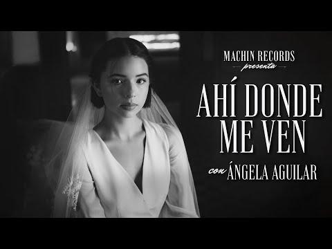 Смотреть клип Ángela Aguilar - Ahí Donde Me Ven