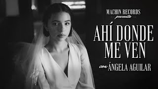 Ángela Aguilar - Ahí Donde Me Ven (Video Oficial)