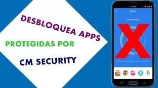 Como Desbloquear Aplicaciones Protegidas por CM Security , entre otras