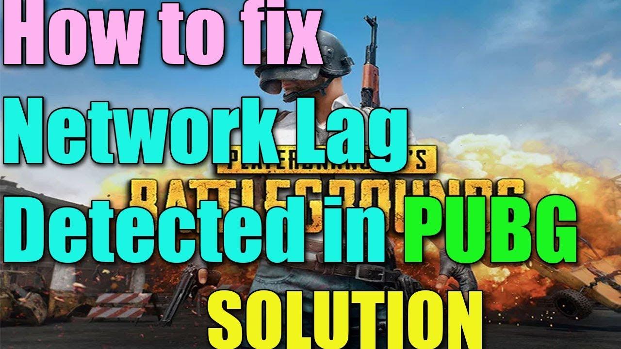 player unknown battlegrounds network lag fix