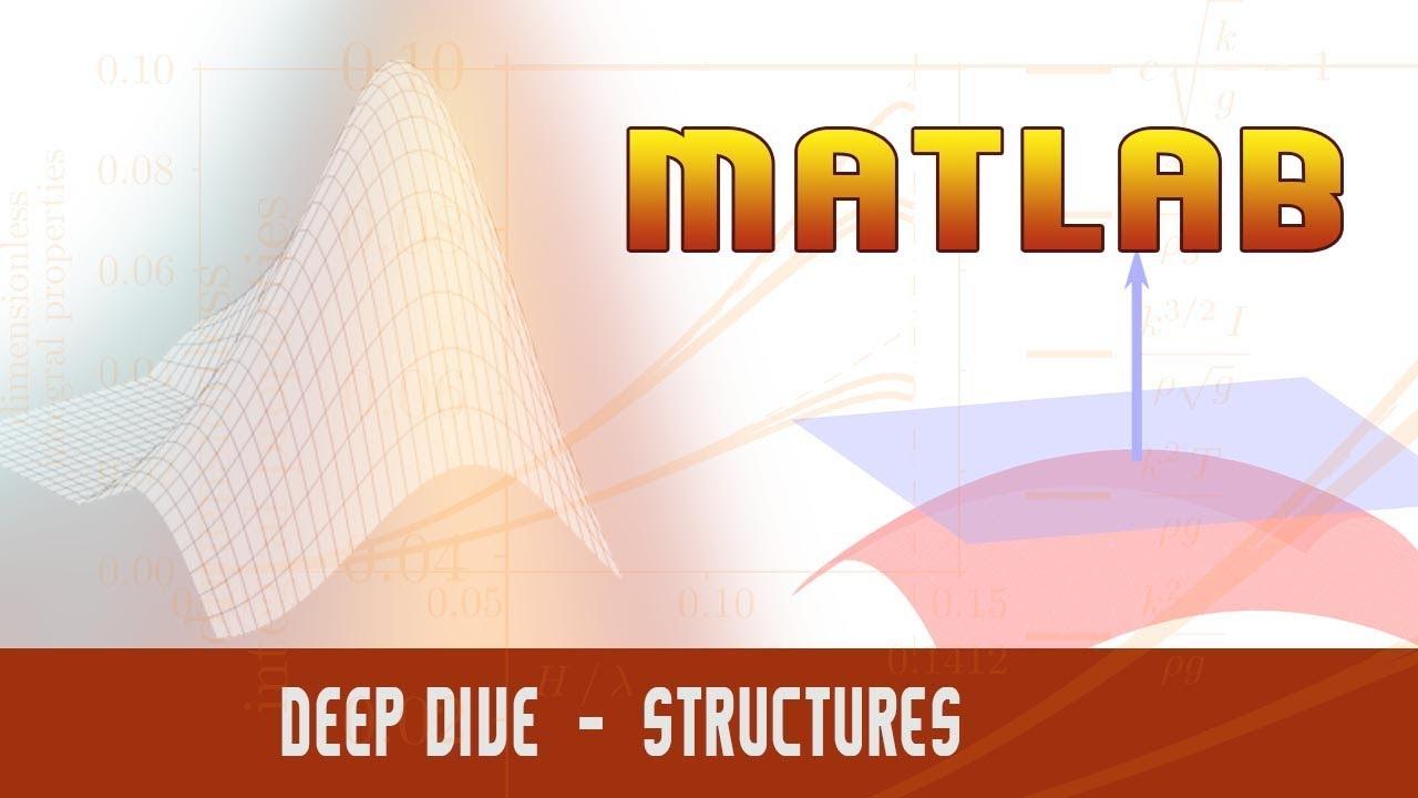 49  | Matlab | Programming | Deep dive | STRUCTURES | - MATLAB
