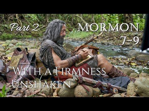 "Come Follow Me - Mormon 7-9 (part 2): ""With a Firmness Unshaken"""