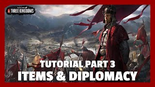Items & Diplomacy | Total War: Three Kingdoms Tutorial Part 3