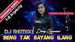 Download Lagu DJ REMIX - SING TAK SAYANG ILANG ( DHEVY GERANIUM ) TERJEMAHAN INDONESIA mp3