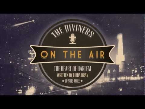 Episode 3: The Heart of Harlem (THE DIVINERS Radio)