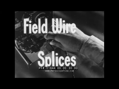 1941 U.S. ARMY SIGNAL CORPS     SPLICING OF FIELD WIRE CABLE TECHNIQUES  FIELD TELEPHONE 11844