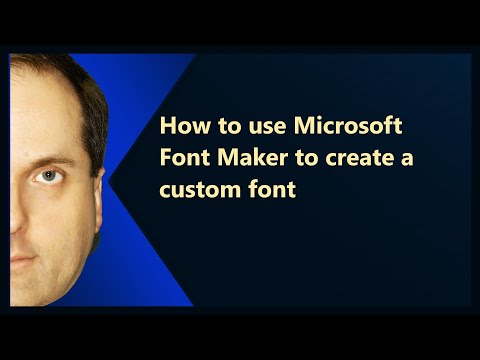 How To Use Microsoft Font Maker To Create A Custom Font