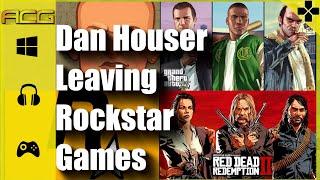 Gaming News - Dan Houser Leaving Rockstar Games!!