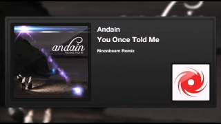 Andain - You Once Told Me (Moonbeam Remix)