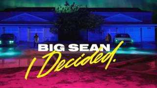 Big Sean ft. Drake not in the mood ( I decided)