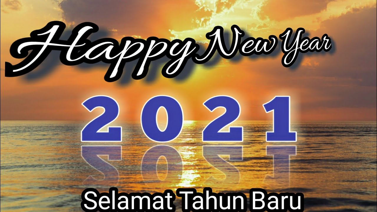 Happy New Year 2021 Kata Bijak Singkat Ucapan Selamat Tahun Baru 2021 Youtube