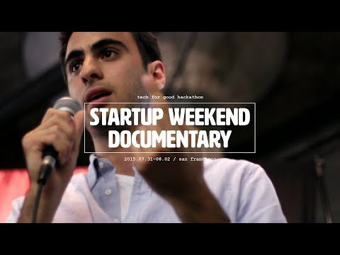 Startup Weekend Tech for Good San Francisco full documentary