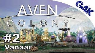 Aven Colony Beta | Vanaar #2 | Aven Colony Gameplay