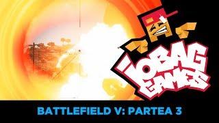IOBAGG - Battlefield V: Campania P3