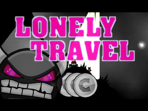 BEAUTIFUL 6 Minutes! Lonely Travel - Geometry Dash Demon