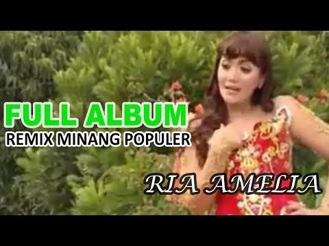 FULL ALBUM ~ REMIX MINANG POPULER - RIA AMELIA