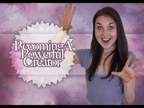 Becoming A Powerful Creator | Here's How You Get There - Part One