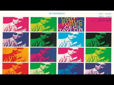 Cecil Taylor - Unit Structures (Full Album)