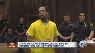 D'Andre Lane sentenced to life for daughter's murder