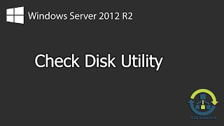 How to perform a check disk (chkdsk) on Windows Server 2012 R2