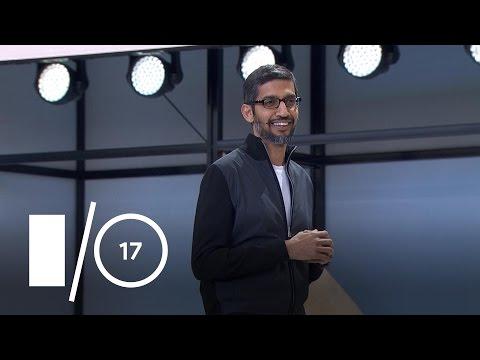 Google I/O Keynote (Google I/O '17)