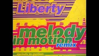Liberty - Melody In Motion Rmx (1996 New Club Mix)