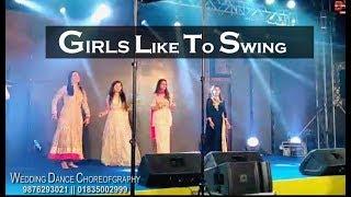 GIRLS LIKE TO SWING || WEDDING DANCE || CHOREOGRAPHY || AMRITSAR || PUNJAB | 9876293021 | GOURAV SIR
