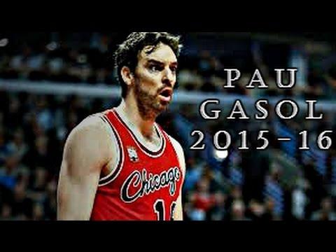 Pau Gasol  ● 2015-16 Season  ● Chicago Bulls 《Man of the year - Logic》