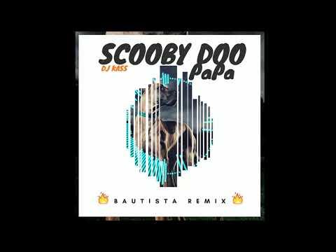 Scooby Doo Papa- BAUTISTA Remix (ElectroHouse)