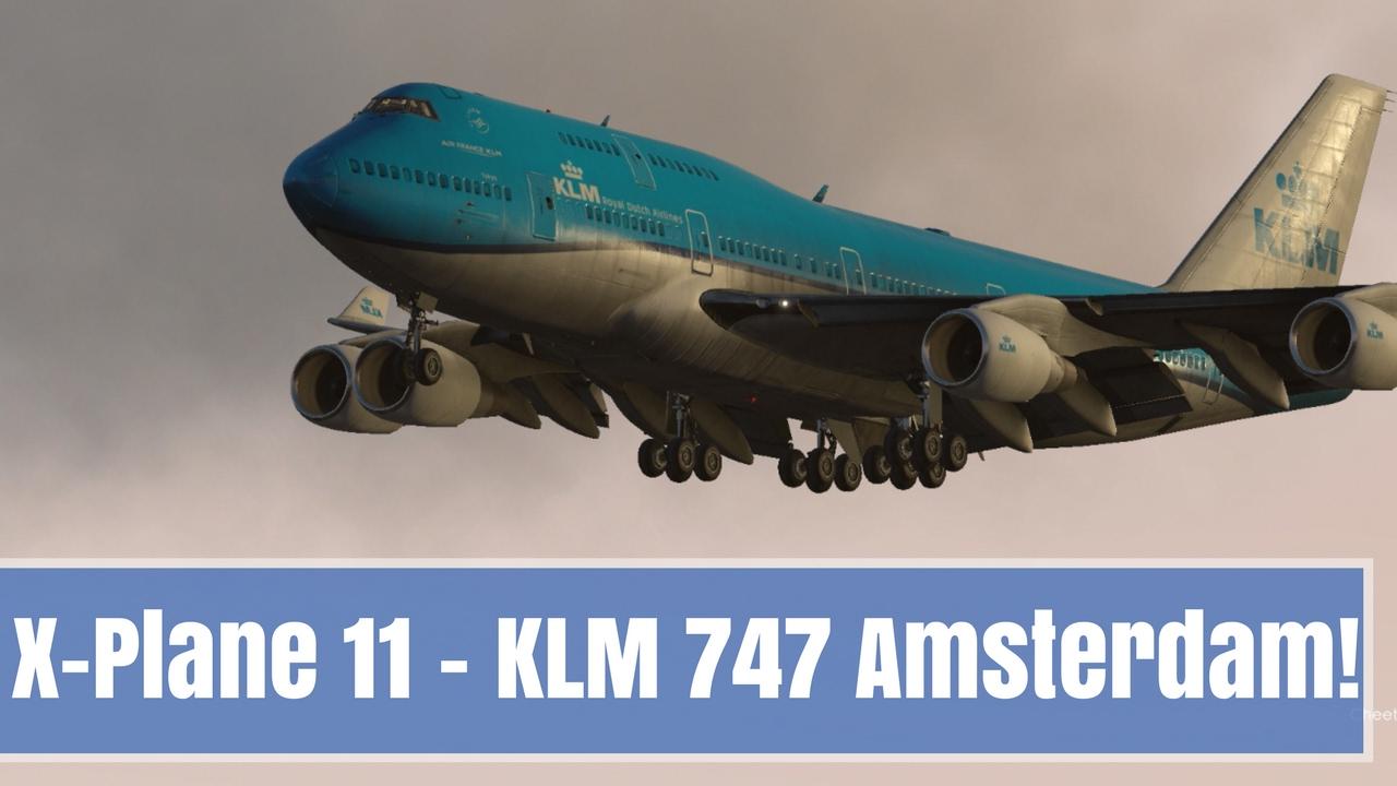X-Plane 11 | Schiphol Amsterdam landing – REALISTIC KLM B747