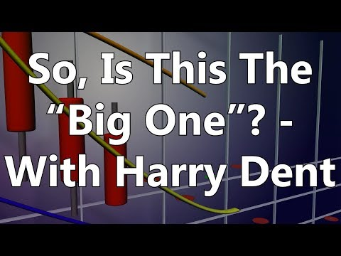 """So, Is This The """"Big One""""? - With Harry Dent"""