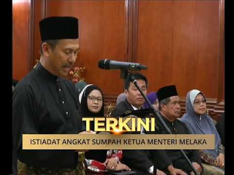 Istiadat angkat sumpah Ketua Menteri Melaka
