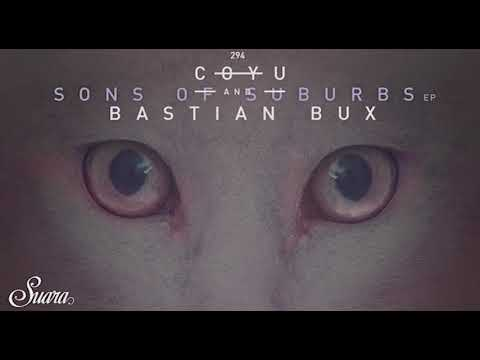 Coyu & Bastian Bux - Desire Walk With Me (Original Mix) [Suara]