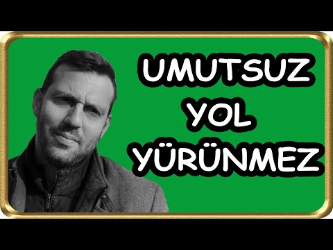 Umutsuz Yol Yürünmez - Fatih Sultan SEMİZ
