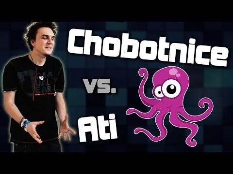 Chobotnice vs. Ati (w/ Koko)