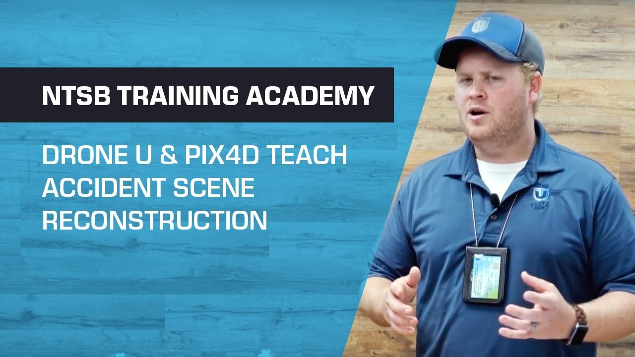 Drone U & Pix4D Teach Accident Scene Reconstruction Hosted at the NTSB  Training Academy