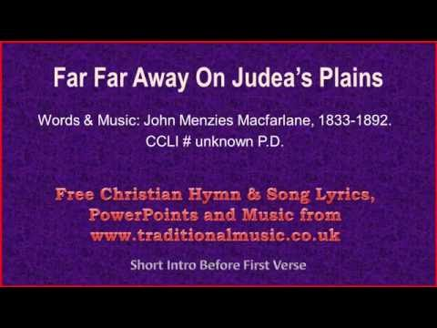 Far Far Away On Judeas Plains - Christmas Carols Lyrics & Music
